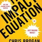 Book Review: The Impact Equation by Chris Brogan