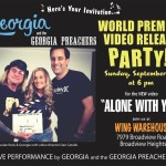 "Georgia and The Georgia Preachers Announce – World Premier Video ""Alone With You"" Party!"