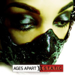 Ages Apart gives us S.T.A.T.I.C.