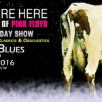 WISH YOU WERE HERE – The Sight and Sound of Pink Floyd return to the House of Blues on Saturday!