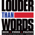 Louder Than Words: Rock, Power and Politics opens May 20 at Rock & Roll Hall of Fame