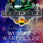 Departure (Journey and Classic Rock) at the Whiskey Warehouse Tonight!