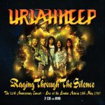 URIAH HEEP Announce Release of 'RAGING THROUGH THE SILENCE' 2CD/1DVD & Picture Disc LP 'SELECTIONS FROM TOTALLY DRIVEN' on Band's Own Uriah Heep Records! OUT NOW!