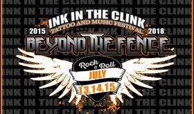 "Ink In The Clink 2018: Break Out ""Beyond The Fence"" For Annual Summer Tattoo and Music Festival"